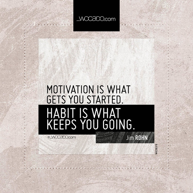 Motivation is what gets you started by WOCADO.com