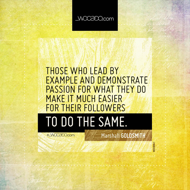 Those who lead by example  by WOCADO.com