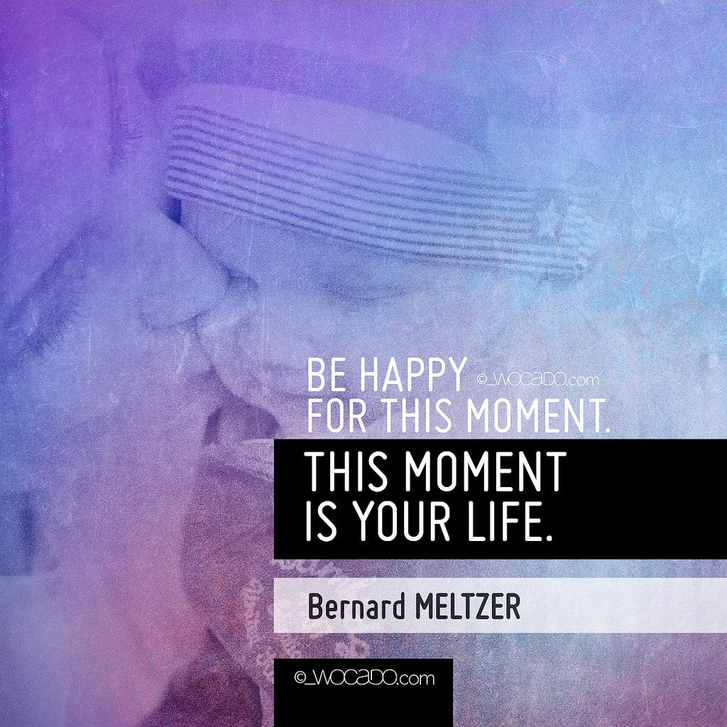 Be Happy for this Moment by WOCADO